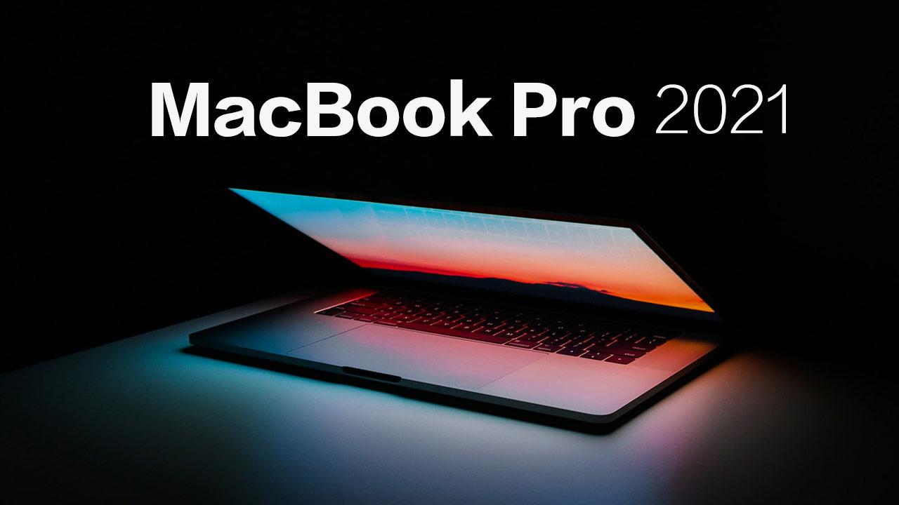 MacBook Pro 2021 迎來重大升級,會有四大亮點規格 - 瘋先生