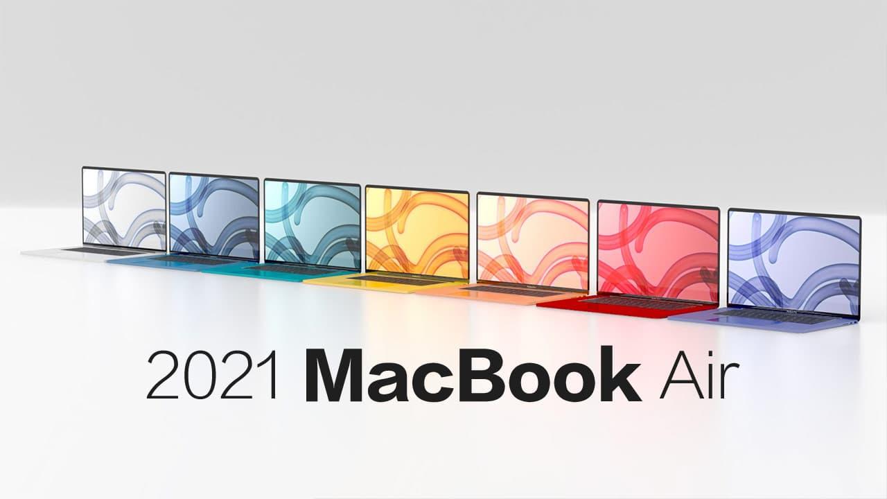 Apple計劃推出彩色款MacBook Air 2021 將迎來4大改進